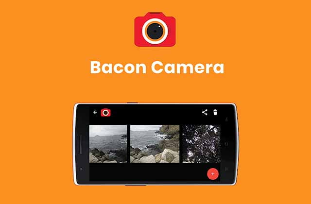 Bacon camera, Camera Apps For Android